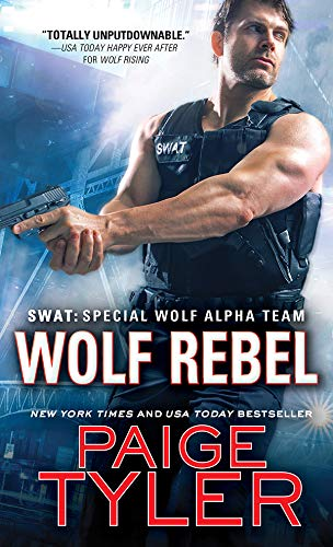 Wolf Rebel (SWAT Book 10) Paige Tyler