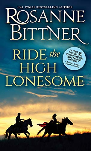 Ride the High Lonesome (Outlaw Trail Book 1) Rosanne Bittner