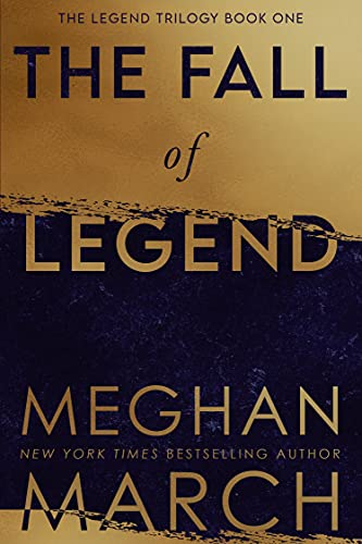 The Fall of Legend (Legend Trilogy Book 1)  Meghan March