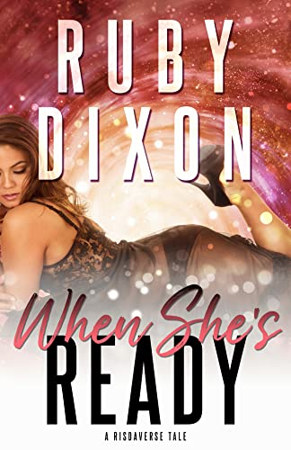 When She's Ready: A Sci-Fi Alien Romance Novella  Ruby Dixon