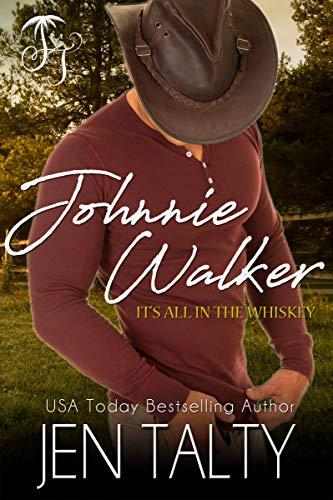 Johnnie Walker (It's All In The Whiskey Book 1)  Jen Talty