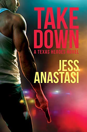 Take Down (Texas Heroes Book 1)  Jess Anastasi