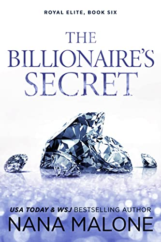 The Billionaire's Secret (Billionaire Duet Book 2)  Nana Malone