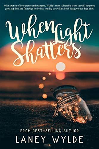When Light Shatters  Laney Wylde