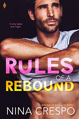 Rules of a Rebound (Breakup Bash Book 2)  Nina Crespo