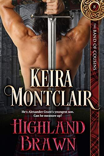Highland Brawn (The Band of Cousins Book 8) Keira Montclair