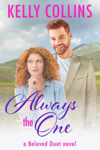 Always the One (A Beloved Duet Book 2)  Kelly Collins