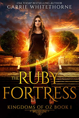 The Ruby Fortress (Kingdoms Of Oz Book 1)  Carrie Whitethorne