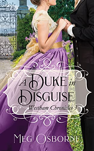 A Duke in Disguise (Westham Chronicles Book 3)  Rachel Osborne