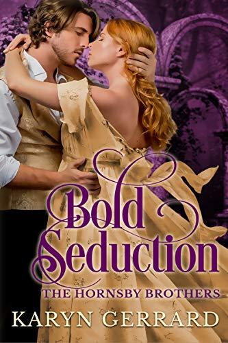 Bold Seduction (The Hornsby Brothers Book 1) Karyn Gerrard
