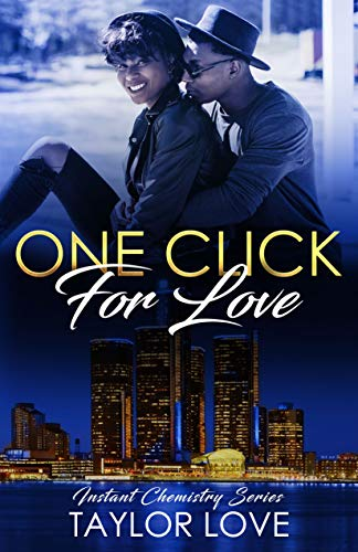 One Click For Love: Instant Chemistry Series  Taylor Love