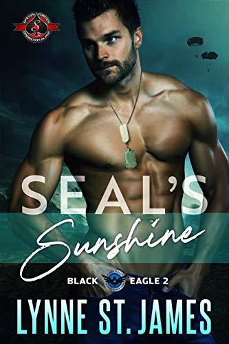 SEAL's Sunshine (Special Forces: Operation Alpha) (Black Eagle Team Book 2)  Lynne St. James