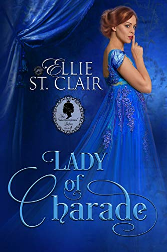 Lady of Charade (The Unconventional Ladies Book 4) Ellie St. Clair