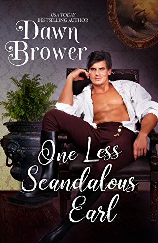 One Less Scandalous Earl (Bluestockings Defying Rogues Book 6)  Dawn Brower