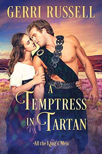 A Temptress in Tartan (All the King's Men Book 3) Gerri Russell