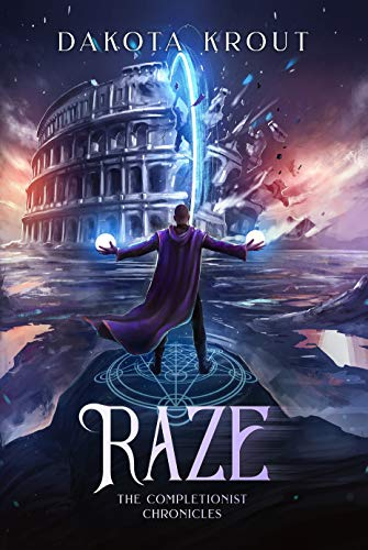 Raze (The Completionist Chronicles Book 4) Dakota Krout