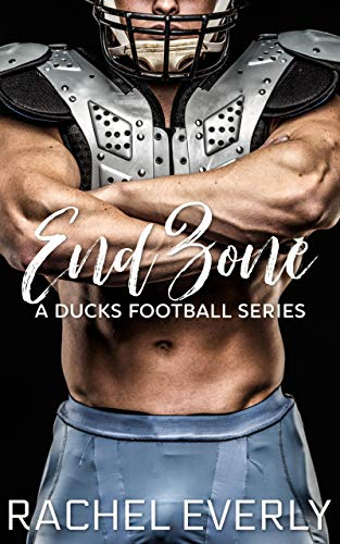 End Zone (A Ducks Football Series Book 2)  Rachel Everly