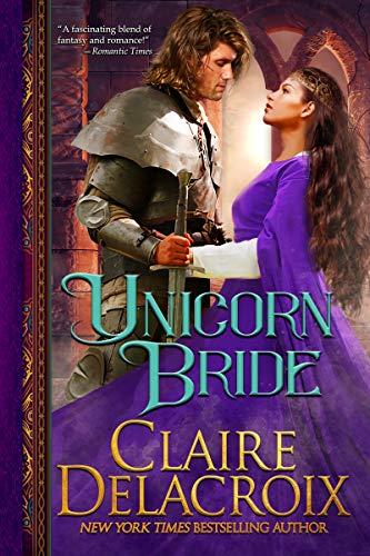 Unicorn Bride: A Medieval Romance  Claire Delacroix