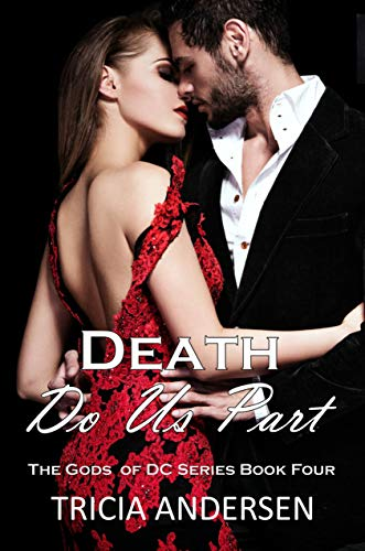Death Do Us Part (Gods of DC Book 4) Tricia Andersen