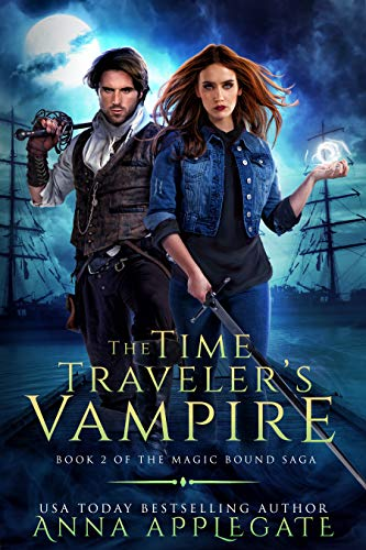 The Time Traveler's Vampire (Book 2 of the Magic Bound Saga)  Anna Applegate