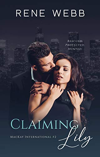 Claiming Lily (MacKay International Book 2)  Rene Webb