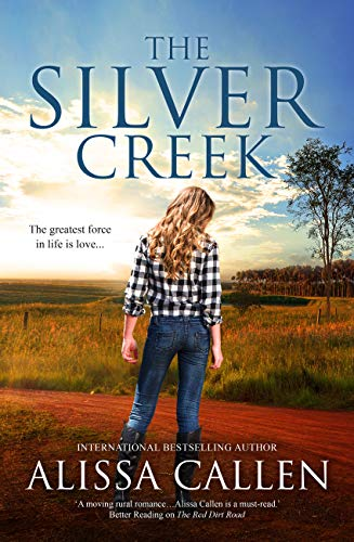 The Silver Creek (A Woodlea Novel, #6)  Alissa Callen