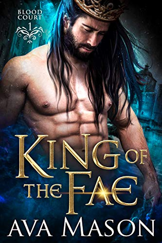 King of the Fae: a Paranormal Romance  Ava Mason