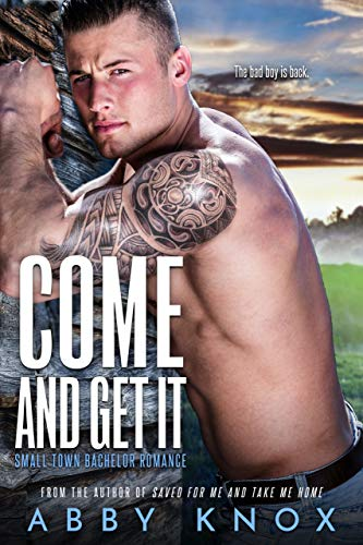 Come and Get It (Small Town Bachelor Romance Book 7) Abby Knox