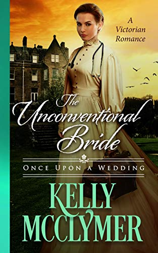 The Unconventional Bride (Once Upon a Wedding Book 9)  Kelly McClymer