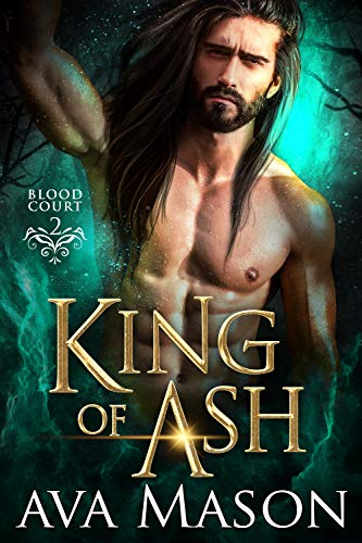 King of Ash: a Paranormal Romance (Blood Court Book 2)  Ava Mason