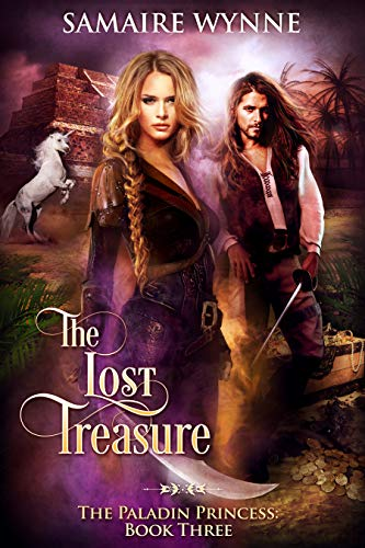 The Lost Treasure (The Paladin Princess Book 3)  Samaire Provost