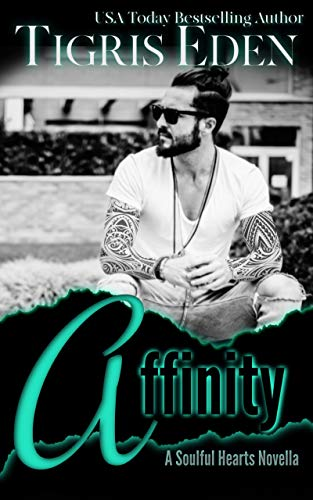 Affinity (Soulful Hearts Book 1)  Tigris Eden
