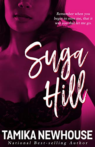 Suga Hill: A Love Jones Kinda Tale  Tamika Newhouse