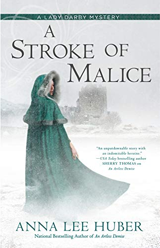 A Stroke of Malice (A Lady Darby Mystery Book 8)  Anna Lee Huber