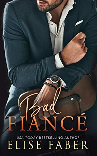 Bad Fiancé (Billionaire's Club Book 6)  Elise Faber