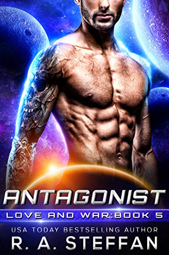 Antagonist: Love and War, Book 5  R. A. Steffan