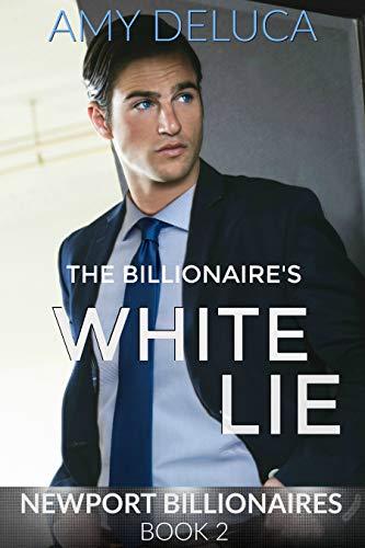 The Billionaire's White Lie (Newport Billionaires, Book 2)  Amy DeLuca