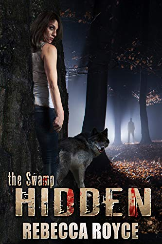 Hidden: A Paranormal Romance (The Swamp Book 1) Rebecca Royce