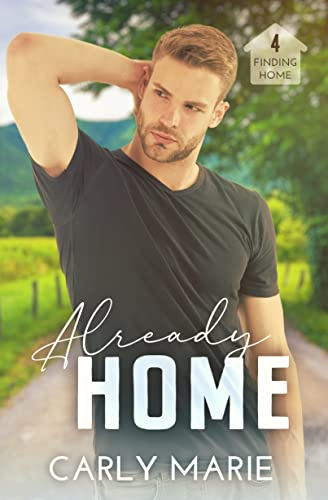 Already Home (Finding Home Book 4) Carly Marie