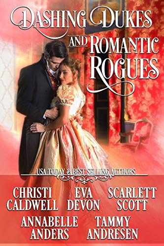 Dashing Dukes and Romantic Rogues: A Regency Collection  Christi Caldwell , Eva Devon, et al.