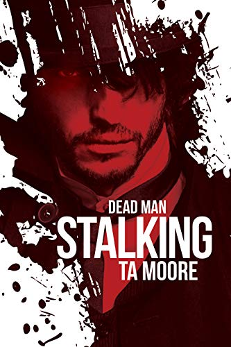 Dead Man Stalking (Blood and Bone Book 1)  TA Moore