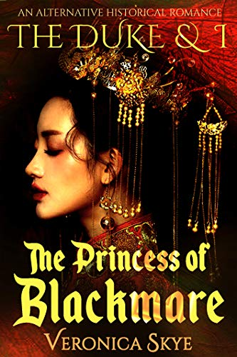 The Duke and I: The Princess of Blackmare Veronica Skye