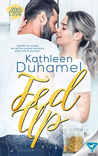 Fed Up (Well-Seasoned Love Book 1)  Kathleen Duhamel