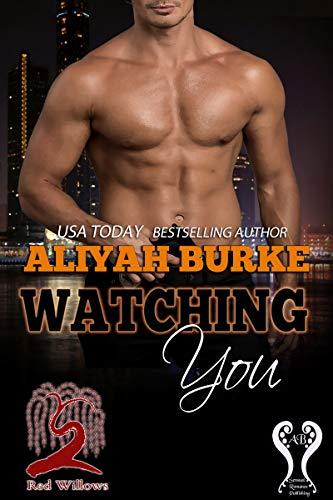 Watching You (Red Willows)  Aliyah Burke