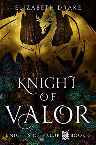 Knight of Valor: Knights of Valor  Elizabeth Drake