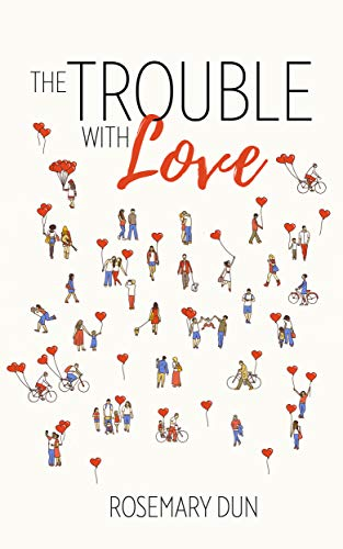 The Trouble With Love Rosemary Dun