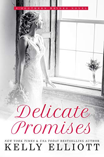 Delicate Promises (Southern Bride Book 2)  Kelly Elliott