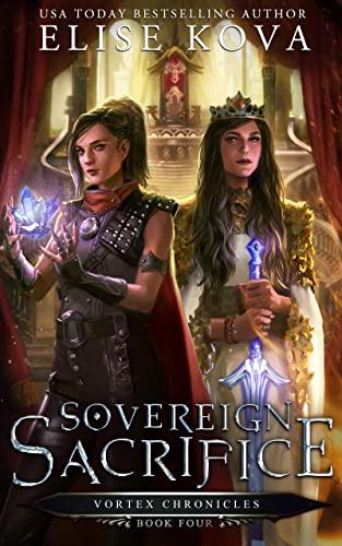 Sovereign Sacrifice (Air Awakens: Vortex Chronicles Book 4)  Elise Kova