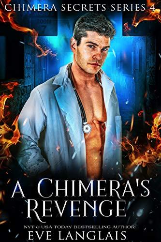 A Chimera's Revenge (Chimera Secrets Book 4)  Eve Langlais