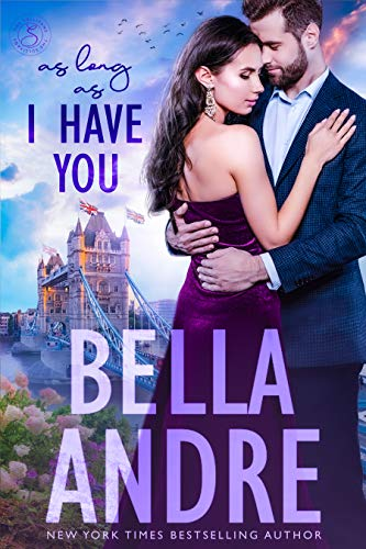 As Long As I Have You (London Sullivans 1)  Bella Andre